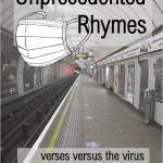 Unprecedented Rhymes